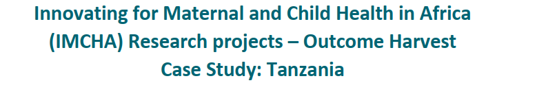 IMCHA research projects outcome harvest case study - Tanzania