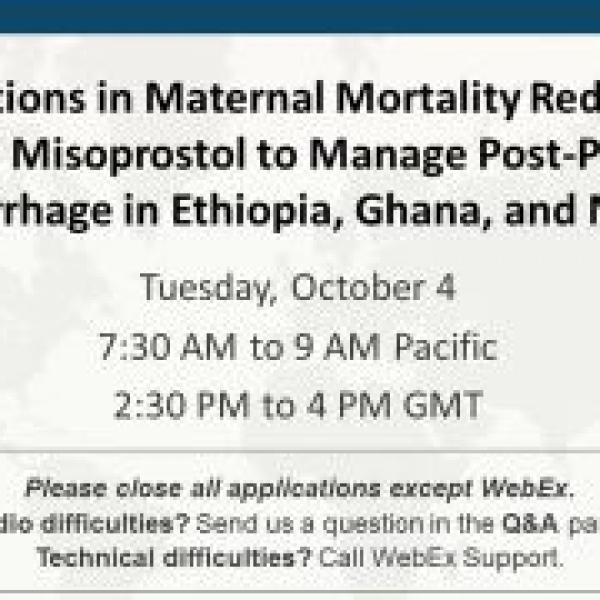 Innovations in Maternal Mortality Reduction: Use of Misoprostol to Manage Post-Partum Hemorrhage in Ethiopia, Ghana and Nigeria